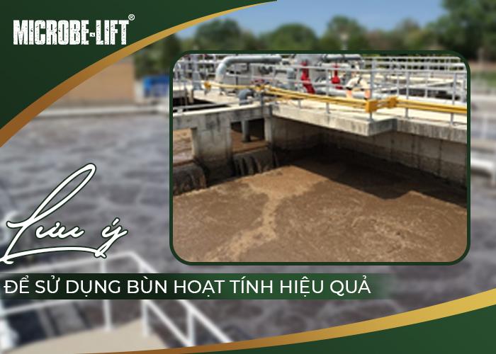 Lưu ý để sử dụng bùn hoạt tính hiệu quả