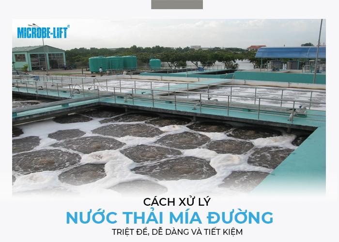 Cách xử lý nước thải mía đường hiệu quả triệt để, tiết kiệm