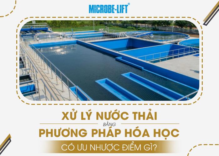 Xử lý nước thải bằng phương pháp hóa học có ưu nhược điểm gì?