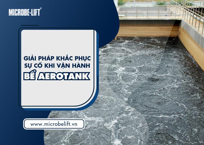 Phuong phap khac phuc su co van hanh be aerotank 3