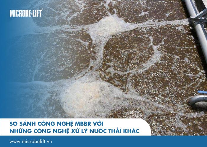 So sánh công nghệ MBBR với những công nghệ xử lý nước thải khác